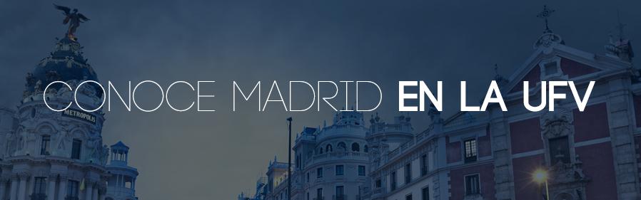 Conoce Madrid en la UFV
