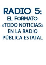 Radio 5: El formato todo noticias en la radio pública estatal